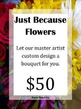 A Custom Just Because Bouquet by Davis Floral Comany, your Brownwood, Texas (TX) Florist